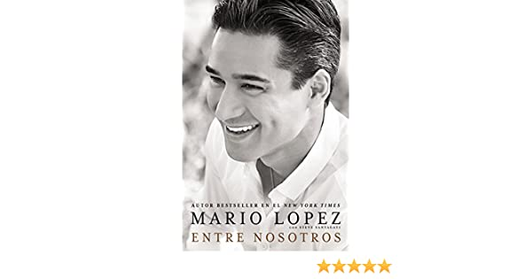 Amazon.com: Entre nosotros (Spanish Edition) eBook: Mario Lopez, Steve Santagati: Kindle Store