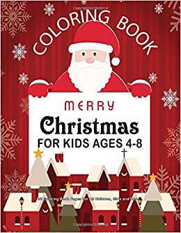 Christmas Coloring Book For Kids Ages 4 8 32 Pages All Children Girls And Boys 85 X 11 Big