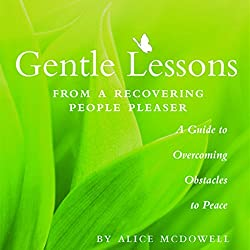 Gentle Lessons from a Recovering People Pleaser