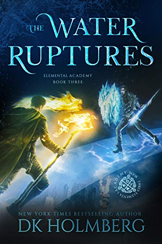 The Water Ruptures (Elemental Academy Book 3)