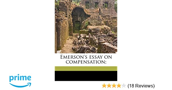 Essay About English Class Emersons Essay On Compensation Ralph Waldo Emerson   Amazoncom Books Position Paper Essay also Persuasive Essay Thesis Emersons Essay On Compensation Ralph Waldo Emerson   College Essay Paper Format