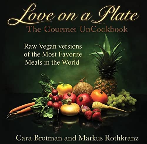 Love on a Plate: The Gourmet UnCookbook