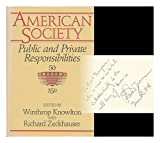 American Society : Public and Private Responsibilities, Winthrop Knowlton, Richard J. Zeckhauser, 0887301290