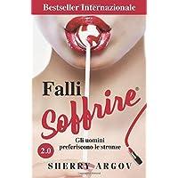 Falli Soffrire: Gli Uomini Preferiscono Le Stronze/Why Men Love Bitches - Italian Edition