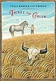 Ticket to Curlew, Celia Barker Lottridge, 0888998430