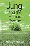 Jung and the Human Psyche : An Understandable Introduction, Mattoon, Mary Ann, 1583911103