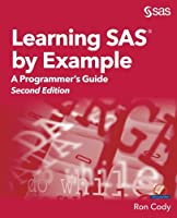Learning SAS by Example: A Programmer's Guide, 2nd Edition Front Cover
