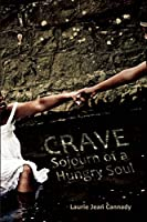 Crave: Sojourn of a Hungry Soul