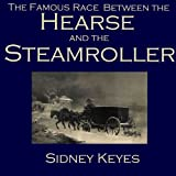 img - for The Famous Race Between the Hearse and the Steamroller book / textbook / text book