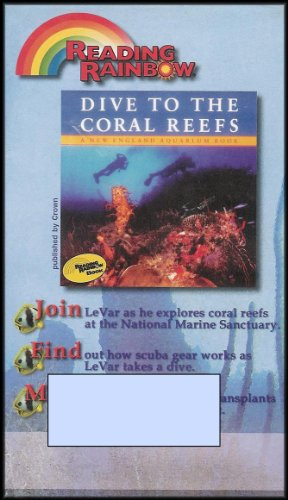 Dive to the Coral Reefs: A New England Aquarium Book [Reading Rainbow: Elementary Level] (Videos Scuba Gear Books)