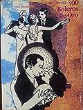 img - for 300 Boleros de oro,piezas antologicas del repertorio cubano.prologo seleccion y notas de helio orovio.primera edicion,1991. book / textbook / text book