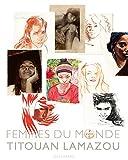 Femmes du monde ~ Titouan Lamazou
