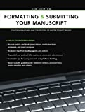 Formatting and Submitting Your Manuscript, Writer's Digest Books Editors and Chuck Sambuchino, 158297571X