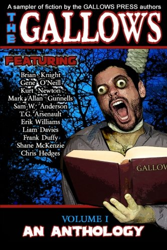 The Gallows: An Anthology of Dark Fiction (Volume 1)