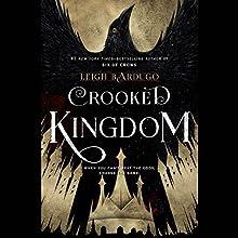 Crooked Kingdom Audiobook by Leigh Bardugo Narrated by Brandon Rubin, Jay Snyder, Elizabeth Evans, Fred Berman, Peter Ganim, Lauren Fortgang, Roger Clark, Kevin T. Collins