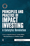 Principles and Practice of Impact Investing: A Catalytic Revolution (The Responsible Investment Series)