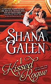 I Kissed a Rogue (Covent Garden Cubs Book 3) by [Galen, Shana]