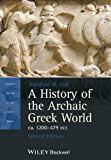 A History of the Archaic Greek World, ca. 1200-479 BCE (Blackwell History of the Ancient World)