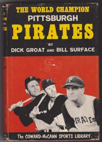 The World Champion Pittsburgh Pirates (The Coward-McCann Sports Library)