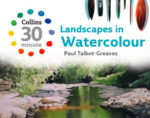 Landscapes in Watercolour Collins 30Minute Painting