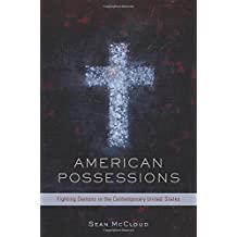 American Possessions: Fighting Demons in the Contemporary United States