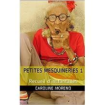 Petites Mesquineries 1: Recueil d'instantanés (French Edition)