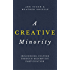 A Creative Minority: Influencing Culture Through Redemptive Participation