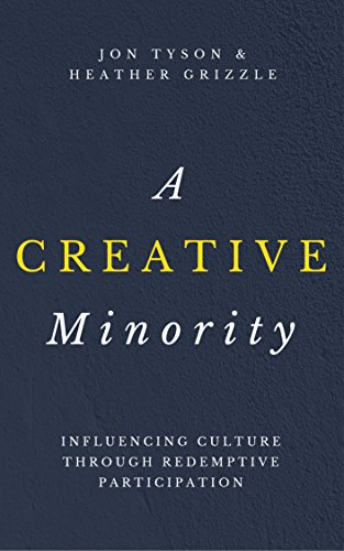 a-creative-minority-influencing-culture-through-redemptive-participation