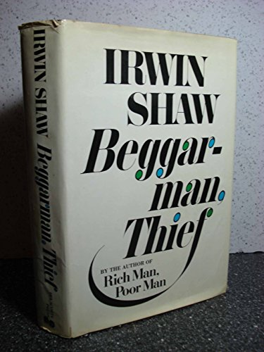 Beggarman, Thief by Irwin Shaw