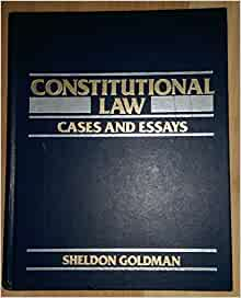 essays in constitutional law Australian constitutional law question one in order to determine whether y and z are subject to the proposed law, the activities of the milling business must be.