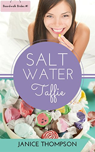 Salt Water Taffie (Boardwalk Brides Book 1) by [Thompson, Janice]