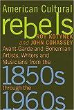 American Cultural Rebels, Roy Kotynek and John Cohassey, 078643709X