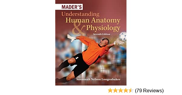 Mader\'s Understanding Human Anatomy & Physiology 7th Edition by ...