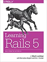 Learning Rails 5: Rails from the Outside In Front Cover