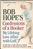Bob Hope's Confessions of a Hooker, Bob Hope, 038518896X