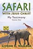 Safari with Jesus Christ, Gideon K. Wambua, 1425928900