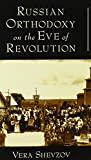 Russian Orthodoxy on the Eve of Revolution 9780195154658