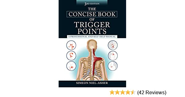 The concise book of trigger points third edition a professional the concise book of trigger points third edition a professional and self help manual kindle edition by simeon niel asher fandeluxe Gallery