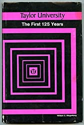 Taylor University,: The first 125 years,