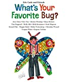 What's Your Favorite Bug? (Eric Carle and Friends' What's Your Favorite)