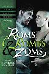Roms, Bombs & Zoms (A Three Little Words Anthology) (Volume 2) Paperback