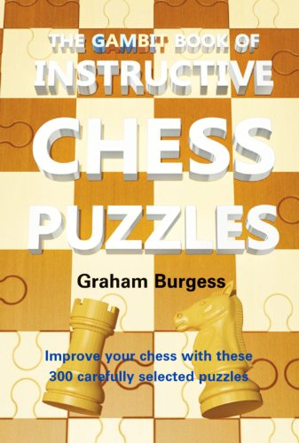 (The Gambit Book of Instructive Chess Puzzles)
