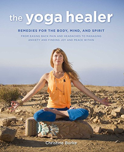 Spirit Healer (The Yoga Healer: Remedies for the body, mind, and spirit, from easing back pain and headaches to managing anxiety and finding joy and peace within)