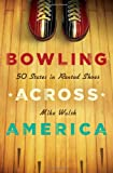 Bowling Across America, Mike Walsh, 0312366191