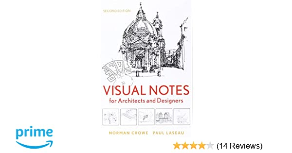 Visual Notes For Architects And Designers Norman Crowe Paul Laseau