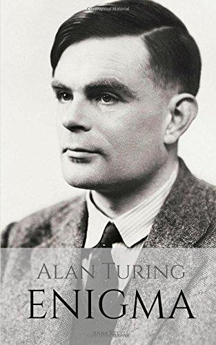 Alan Turing  Enigma  The Incredible True Story Of The Man Who Cracked The Code