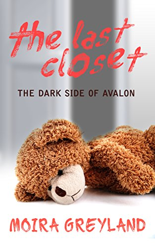 The Last Closet: The Dark Side of Avalon by [Greyland, Moira]