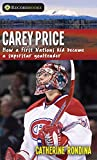 img - for Carey Price: How a First Nations kid became a superstar goaltender (Lorimer Recordbooks) book / textbook / text book