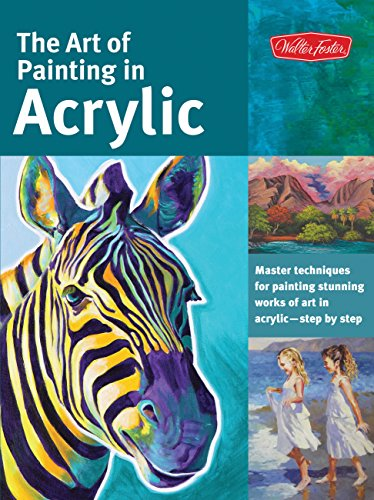 Paint Instruction (The Art of Painting in Acrylic: Master techniques for painting stunning works of art in acrylic-step by step (Collector's Series))
