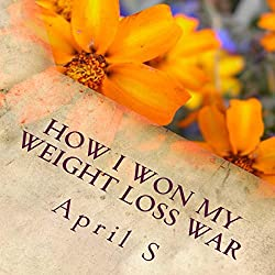How I Won My Weight Loss War